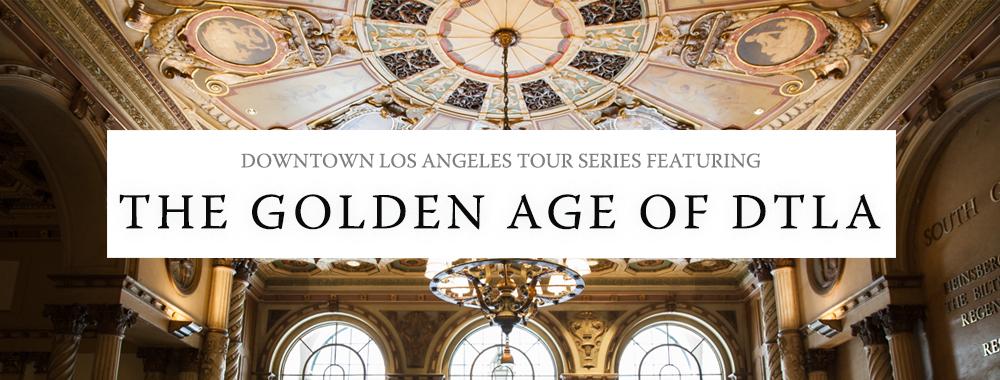 golden age of DTLA