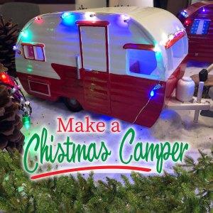 Make a Christmas Camper