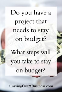 Do you have a project that needs to stay on budget
