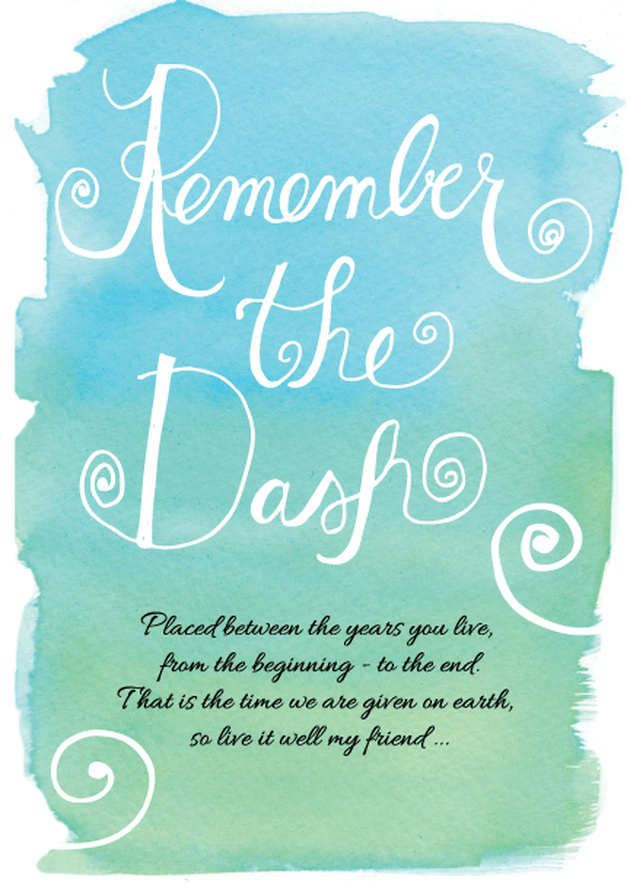 Remember the dash poem by linda ellis art interpretation by caryn