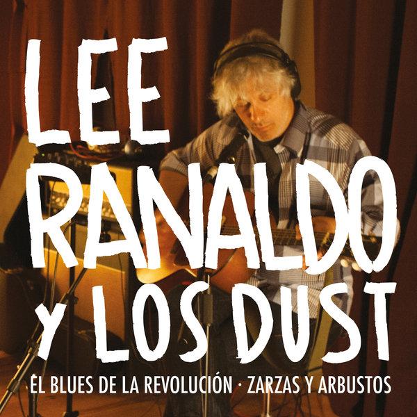 Lee Ranaldo and the Dust - El Blues De La Revolución