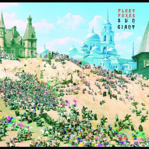 Fleet Foxes - Sun Giant - EP