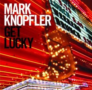 Mark Knopfler - Get Lucky