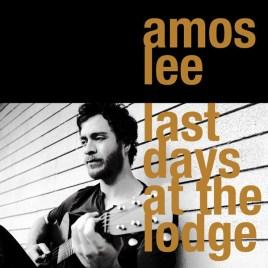 Amos Lee - Last Days At the Lodge