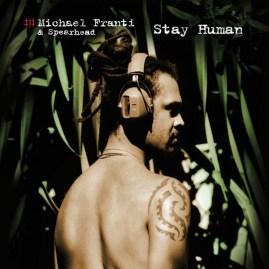 Michael Franti & Spearhead - Stay Human