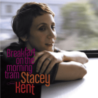 Stacey Kent - Breakfast On the Morning Tram