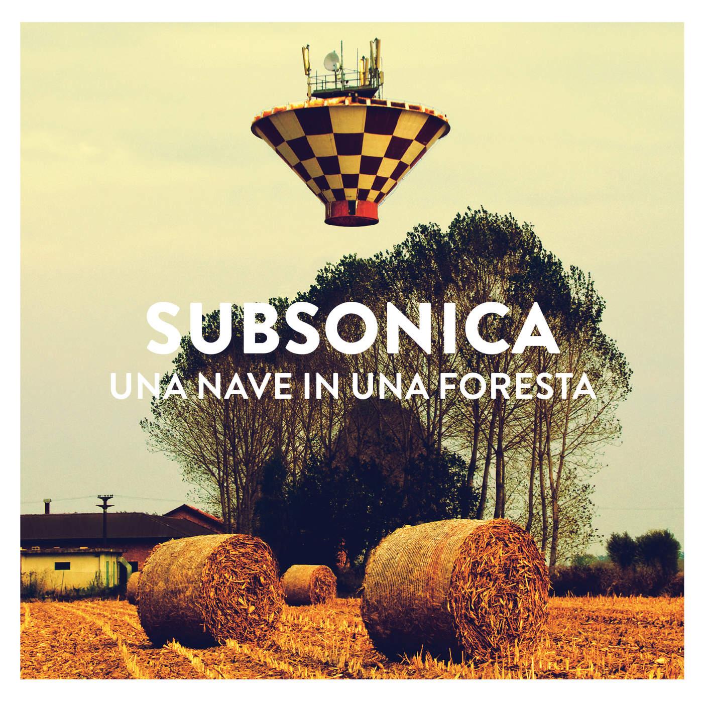 Subsonica - Una nave in una foresta