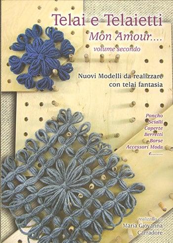 Telai e Telaietti Mon Amour  vol2 da Le Coccole by Maria Gio  Libri  Riviste  Libri
