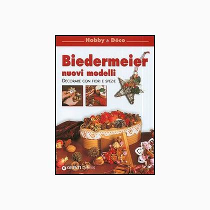 Biedermeier Nuovi modelli Decorare con fiori e spezie da Giunti Editrice  Libri  Riviste