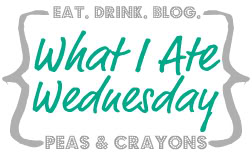 What I Ate Wednesday #4