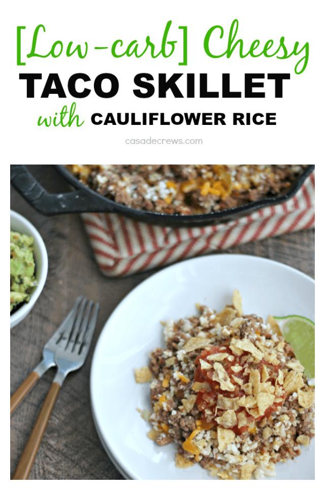 Low-carb Cheesy Taco Skillet with Cauliflower Rice | casadecrews.com