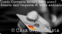 Risparmio: sui Conti Correnti che non superano i 5000 euro non si deve pagare l'imposta di bollo.