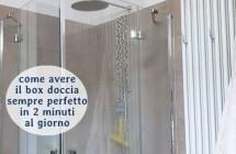 Box doccia sempre pulito e splendente in pochi minuti con metodi naturali