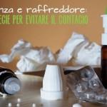 Influenza e raffreddore: 5 strategie per evitare il contagio
