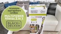 Recensione Aspirapolvere Cordless Multipower Allergy Black+Decker