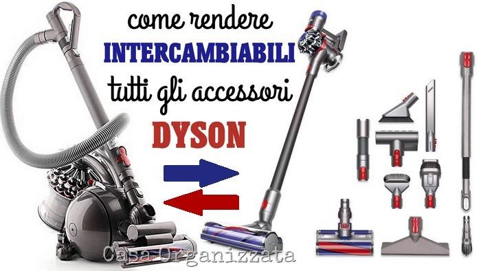 Come rendere intercambiabili gli accessori Dyson dalle aspirapolvere Dyson a traino alle V7 e V8 senza filo
