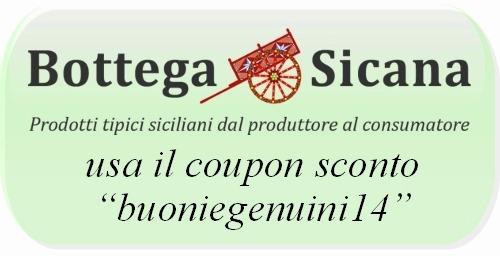 """Bottega Sicana, clicca per andare allo shop e usa il coupon sconto """"buoniegenuini14"""""""