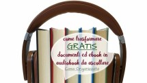 Trasforma ebook e documenti in audiobook da ascoltare gratis