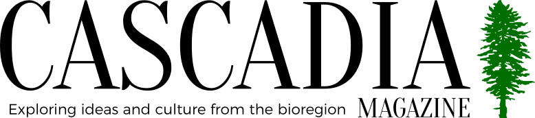 Cascadia Magazine