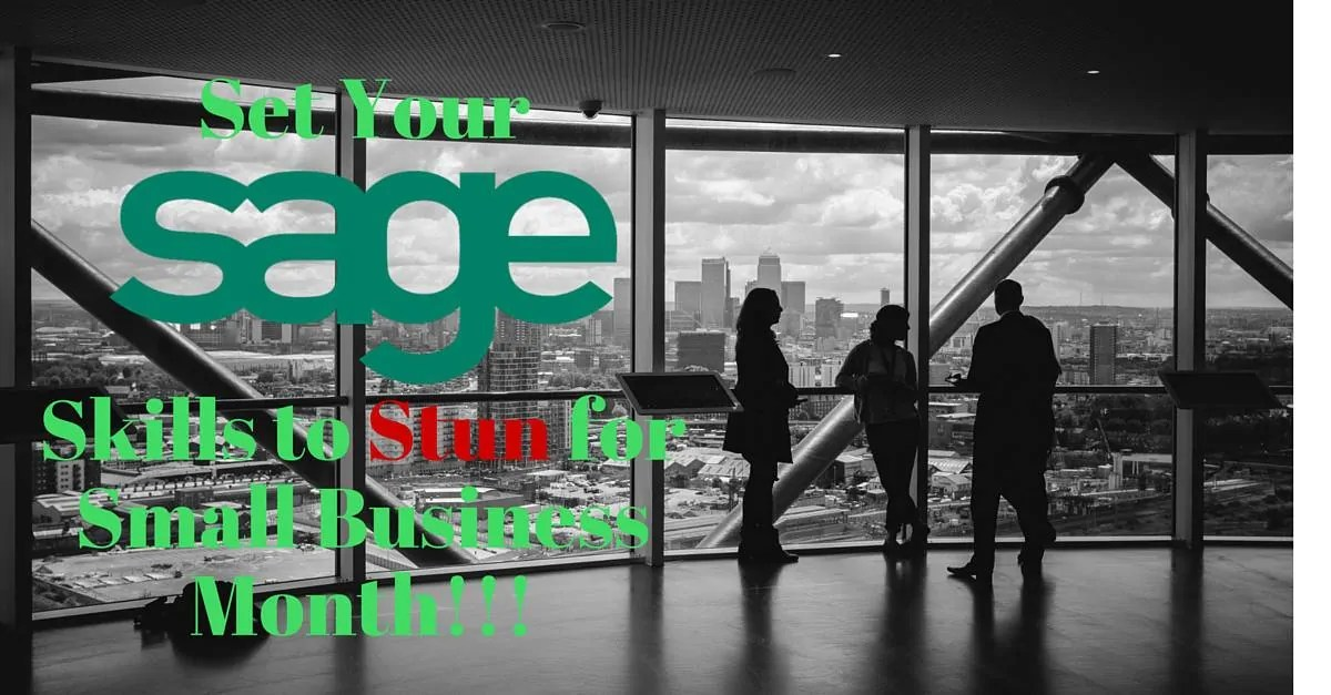 Set Your Sage Skills to Stun for Small Business Month! (Featured Image)