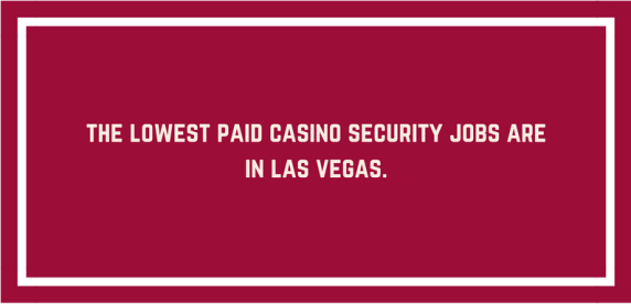 casino security officer jobs are lowest paid in Vegas