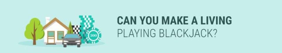 Can you make a living playing blackjack?