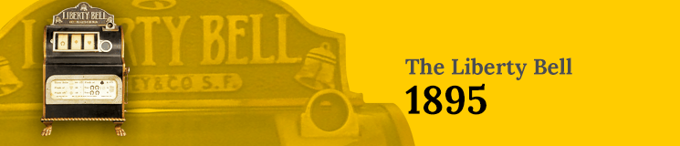 The Liberty Bell Machine 1895 on a yellow background