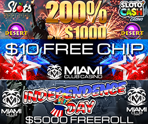Independence Day, Freerolls, Free Chip and $10 FREE Bonus