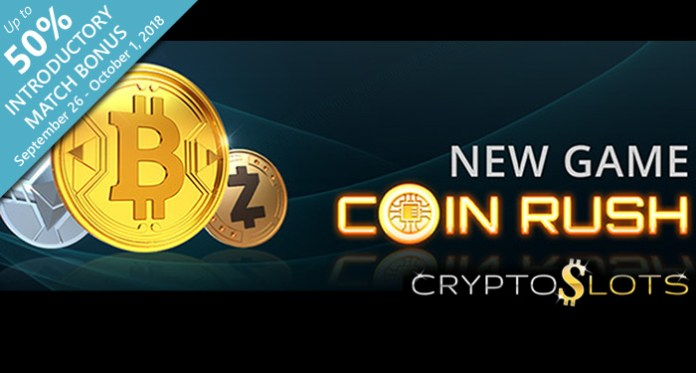 Special Introductory Bonuses on Cryptoslots New Coin Rush Slot Game