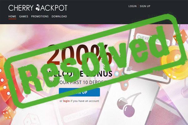 Cherry Jackpot Complaint Resolved Player Fraud