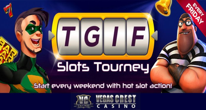 TGIF Slots Tournament Happening Only at Vegas Crest Casino