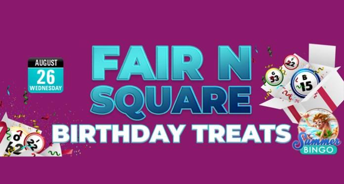 Fair 'N' Square Birthday Treats - Win $100.00 Guaranteed Prize Pots