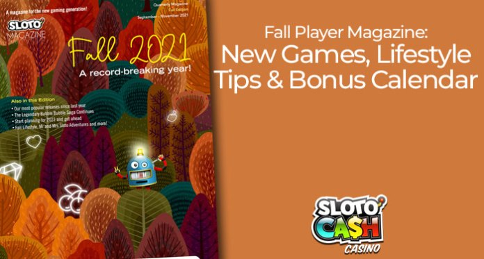 Snag One, Two, or a Few Fall bonuses When You Play Sloto'Cash Casino!