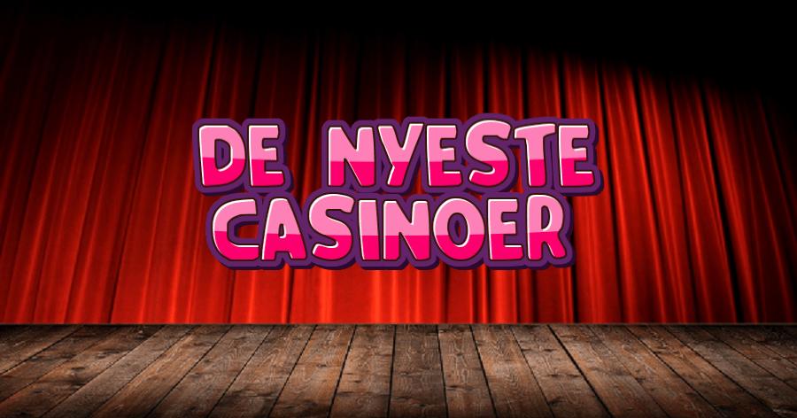 Nye casinoer – har du prøvet dem alle?