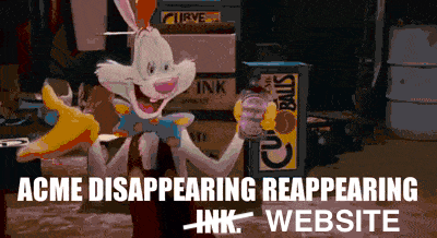 """Meme from Who Framed Rodger Rabbit reads: """"Acme disappearing reappearing website"""""""