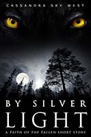 By Silver Light (Short Story) Available Now Upon Mailing List Signup