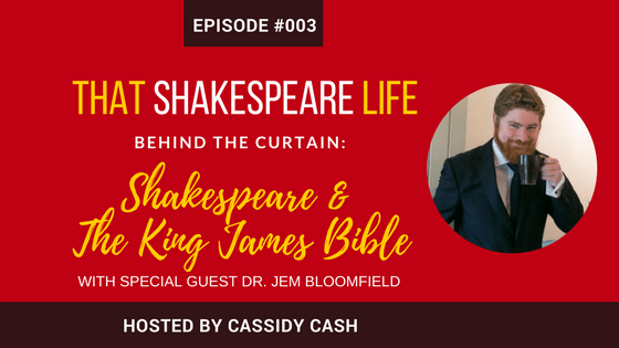 Episode #003: Jem Bloomfield Talks Shakespeare and the King James Bible