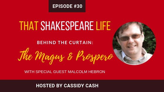 Episode #30: Malcolm Hebron Introduces us to Shakespeare's Magus
