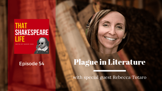 Episode 54: Rebecca Totaro Talks About Plague Literature