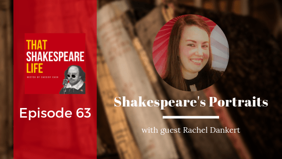Episode 63: Shakespeare's Portraits with Rachel Dankert