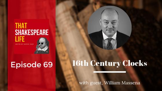 Episode 69: Interview with William Massena on 16th Century Clocks
