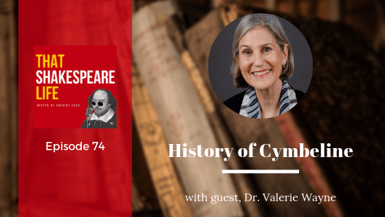 Ep 74: Valerie Wayne on the History Behind Cymbeline