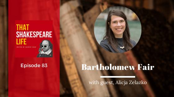 Ep 83: History of Bartholomew Fair with Alicja Zelazko