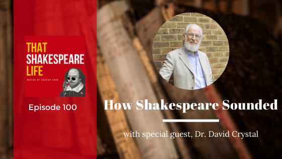 Ep 100: David Crystal and How Shakespeare Sounded