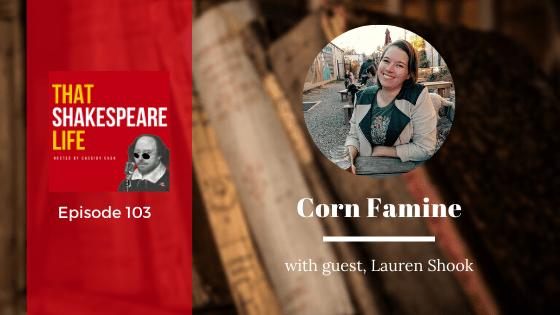 Ep 103: Corn Famine and Coriolanus with Lauren Shook