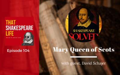 Ep 104: Mary Queen of Scots with David Schajer