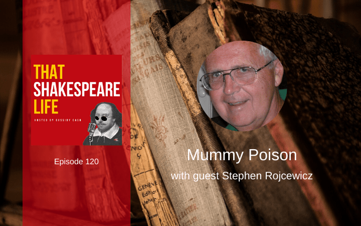 Ep 120: Mummy Poison with Steve Rojcewicz