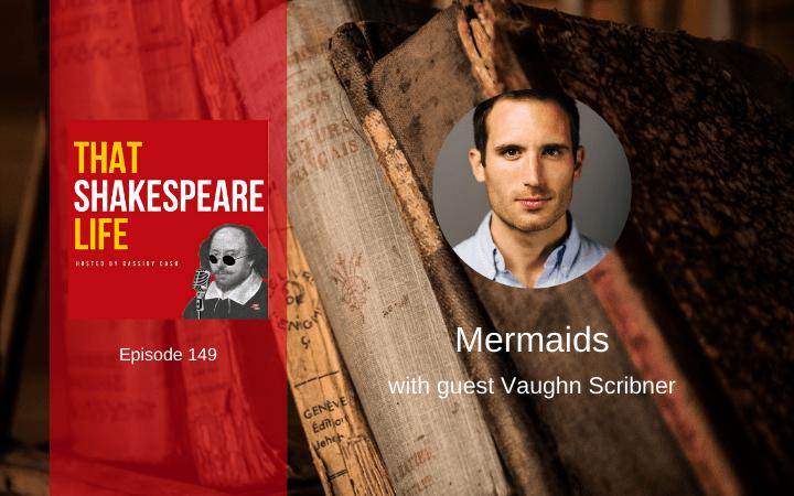Ep 149: Mermaids with Vaughn Scribner
