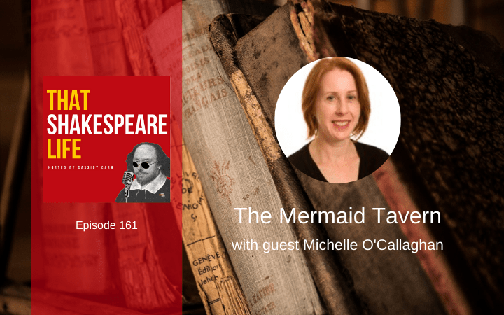 Ep 161: The Mermaid Tavern with Michelle O'Callaghan