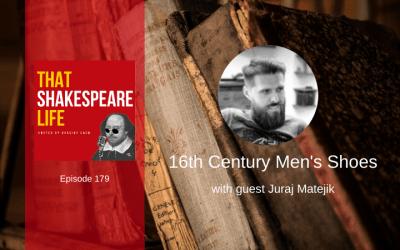 Ep 179: 16th Century Men's Shoes with Juraj Matejik
